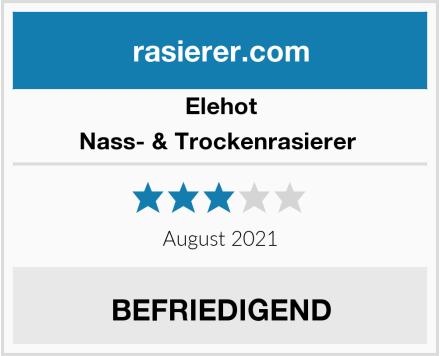 Elehot Nass- & Trockenrasierer  Test