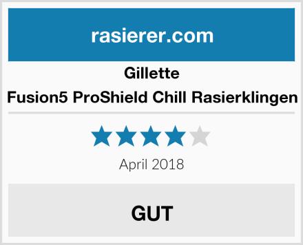 Gillette Fusion5 ProShield Chill Rasierklingen Test