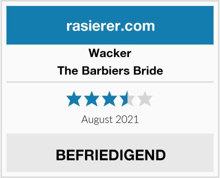 Wacker The Barbiers Bride Test