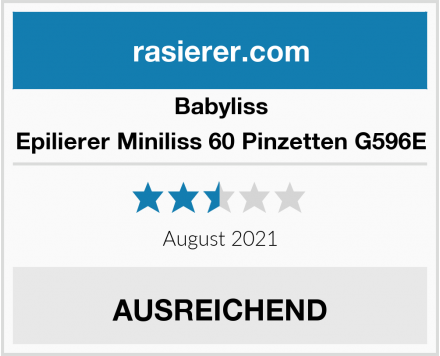 Babyliss Epilierer Miniliss 60 Pinzetten G596E Test
