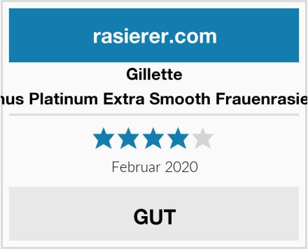 Gillette Venus Platinum Extra Smooth Frauenrasierer Test