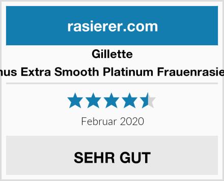 Gillette Venus Extra Smooth Platinum Frauenrasierer Test