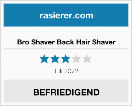 Bro Shaver Back Hair Shaver Test