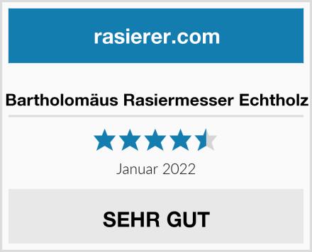 Bartholomäus Rasiermesser Echtholz Test