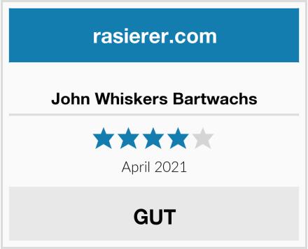 John Whiskers Bartwachs Test